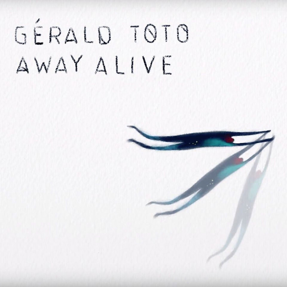 Gerald Toto – Away Alive